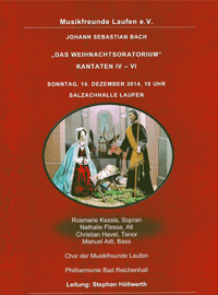Weihnachtsoratorium Kantaten 4-6 - Salzachhalle LAufen - Leitung Stephan Höllwerth